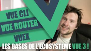 Read more about the article Initiez vous à Vue CLI, Vue Router et VueX